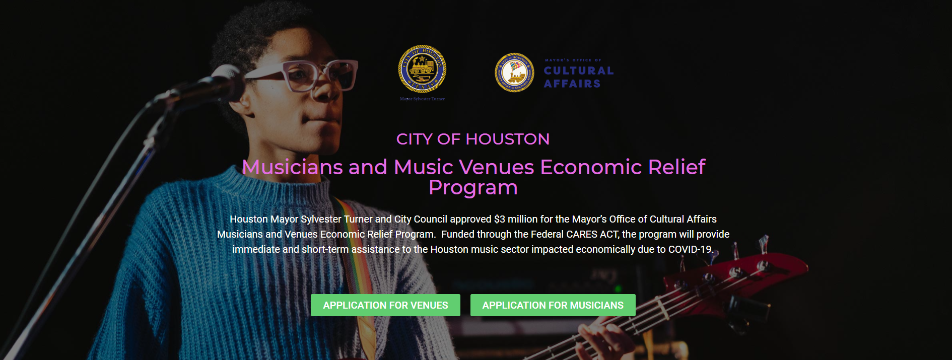"Graphic of the Musicians and Music Venues Economic Relief Program. Text above an image of a woman with a guitar says ""Houston Mayor Sylvester Turner and City Council approved $3 million for the Mayor's Office of Cultural Affairs Musicians and Venues Economic Relief Program. Funded through the Federal CARES ACT, the program will provide immediate and short term assistance to the Houston music sector impacted economically due to COVID1-19"