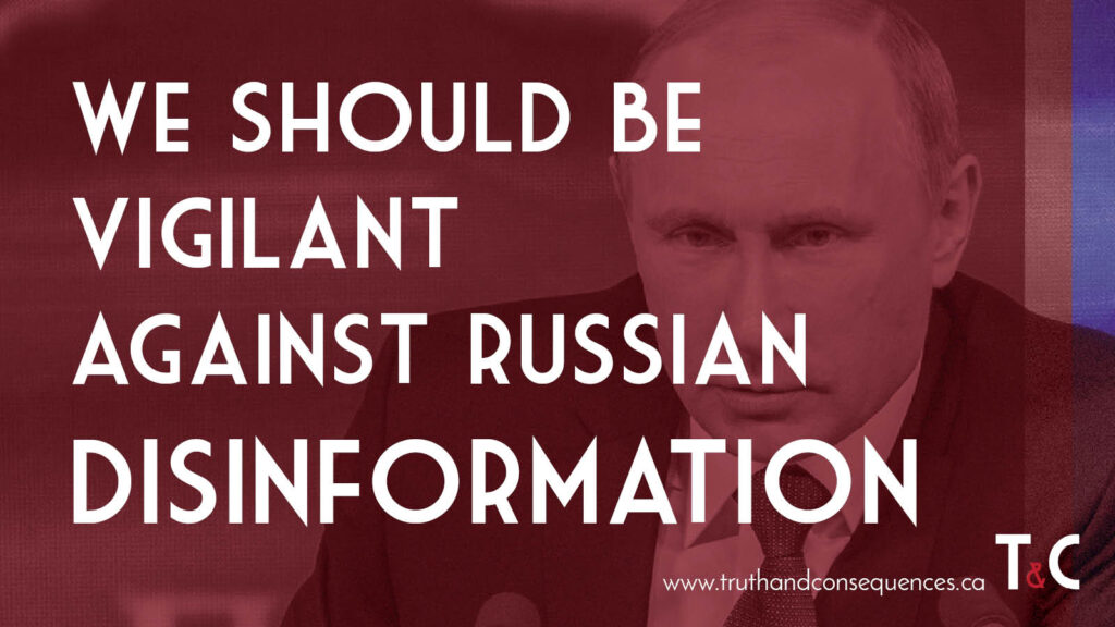 Russian Disinformation Truth and Consequences