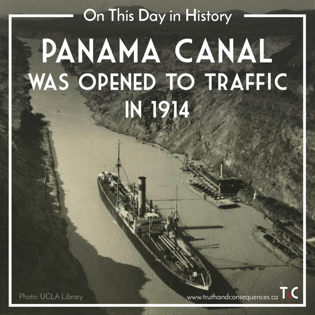 Panama Canal was opened to traffic in 1914