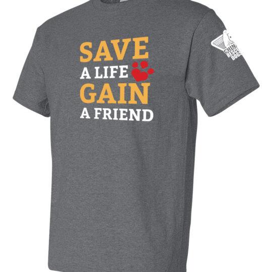 Save a Life Gain a Friend Short Sleeve T-Shirt