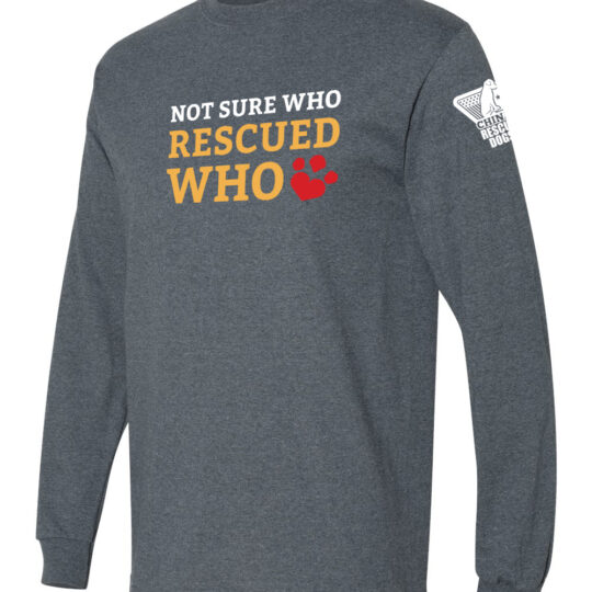 Not Sure Who Rescued Who Long Sleeve Shirt