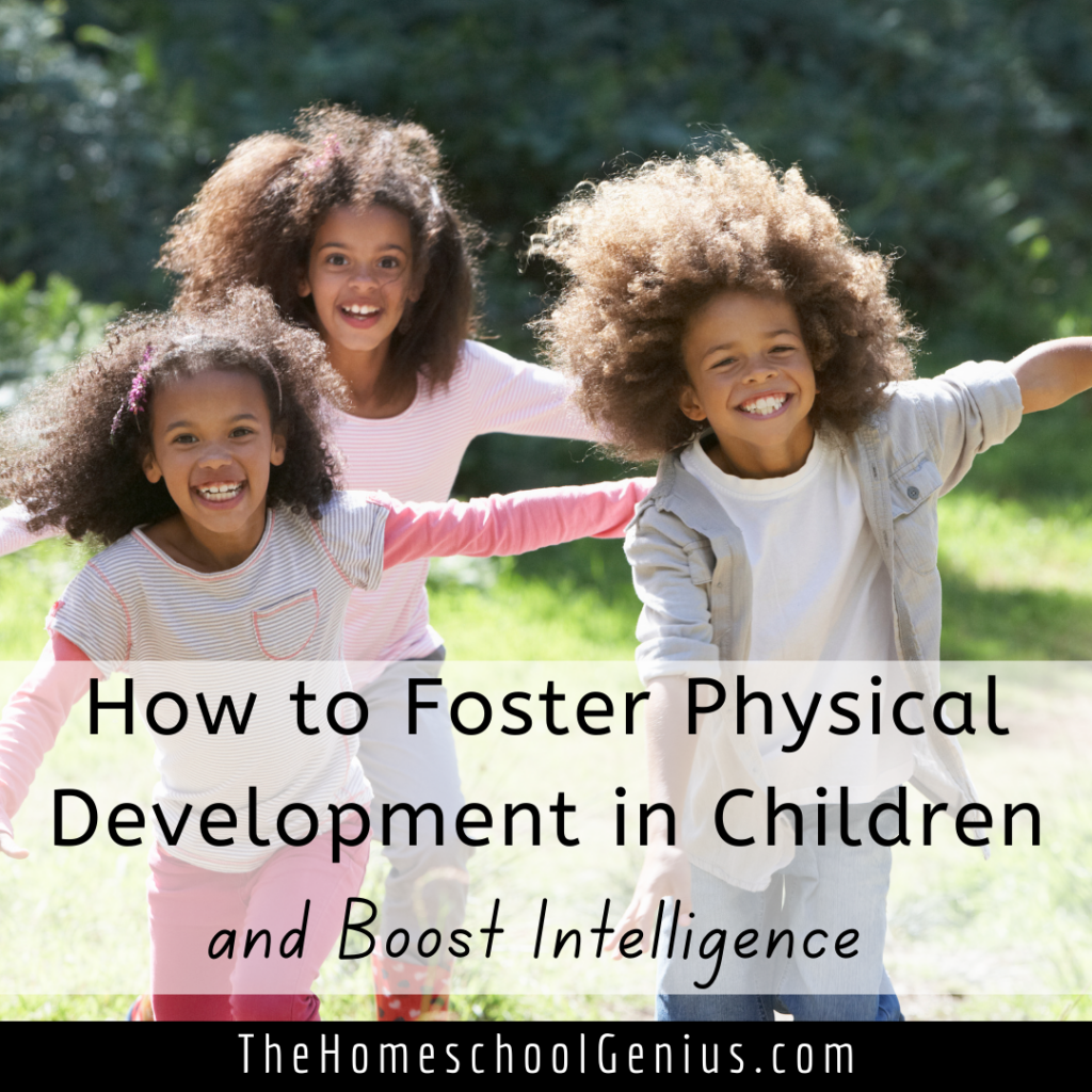 How to Foster Healthy Physical Development in Children and Boost Intelligence