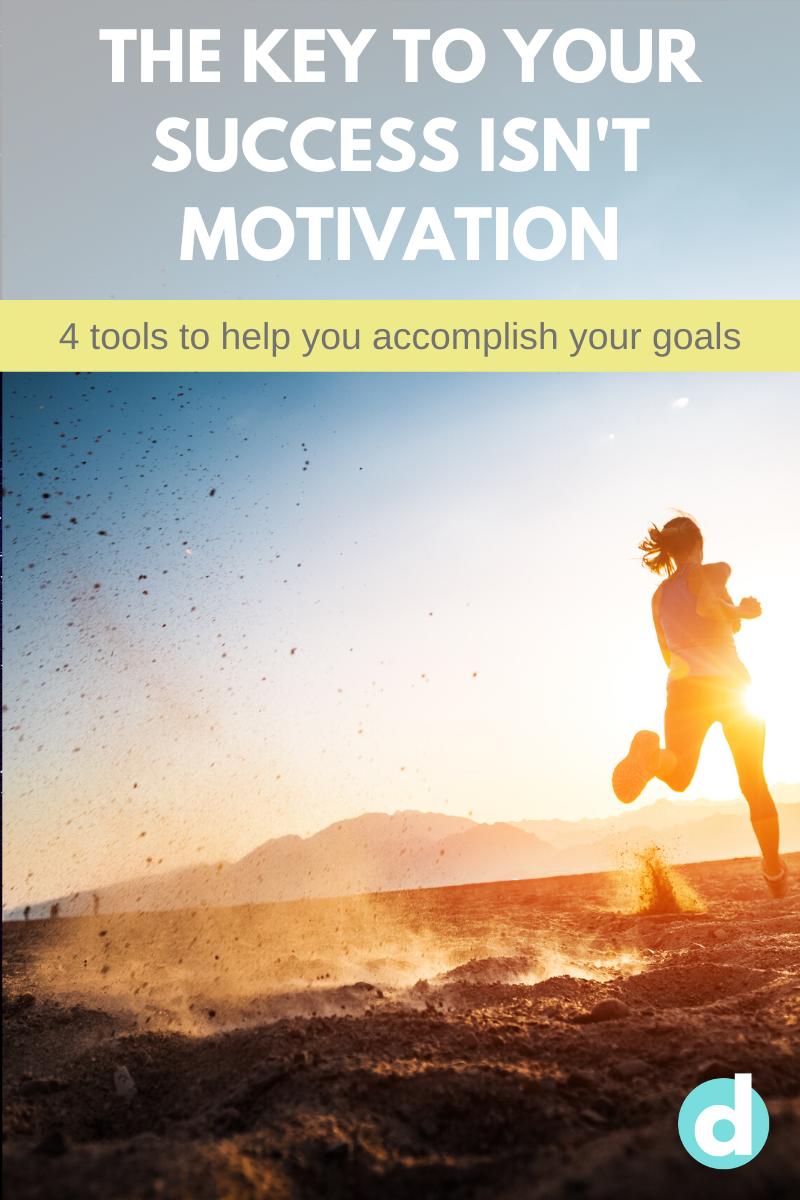 4 tools better than motivation