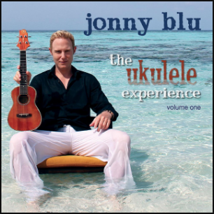 The Ukulele Experience Volume One by Jonny Blu (Album)