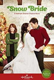 Snow Bride (Hallmark Channel, 2013) Starring Katrina Law, Directed by Lee Friedlander