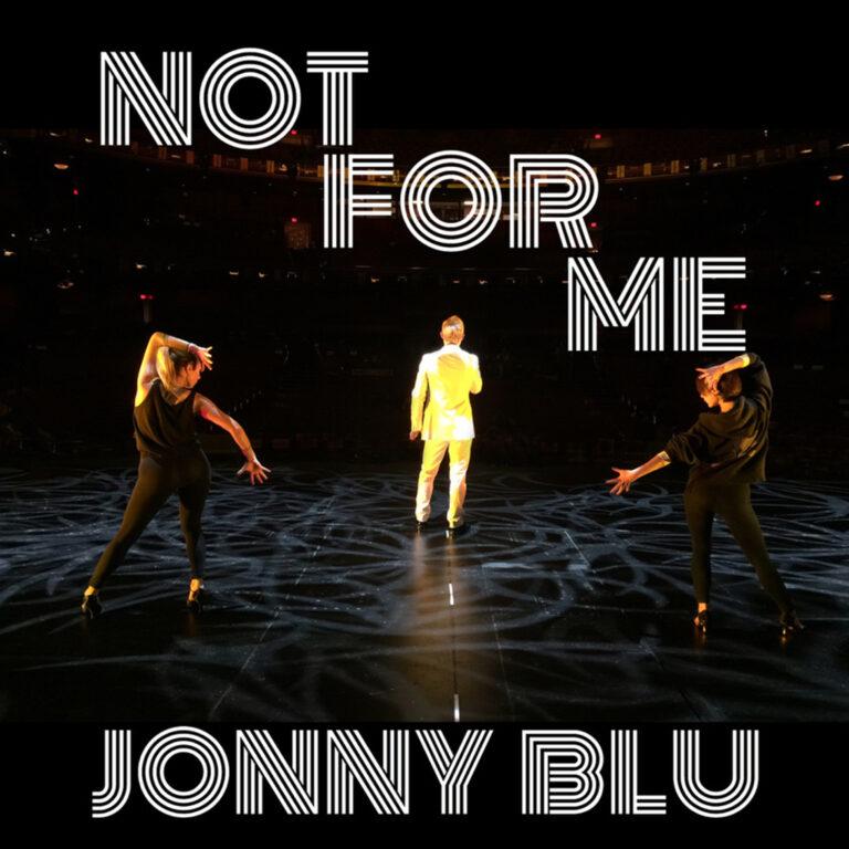Not For Me (Single) by Jonny Blu