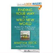 Finding Your Way in a Wild New World by Martha Beck