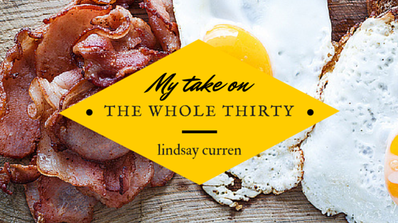 My take on the Whole 30