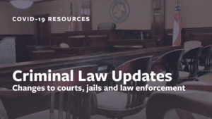 Criminal Law Updates During Coronavirus