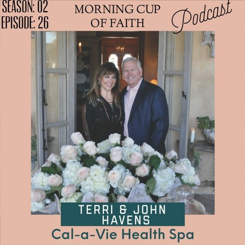 Terri Havens: President & Co-Founder of World-Renowned Cal-A-Vie Health Spa
