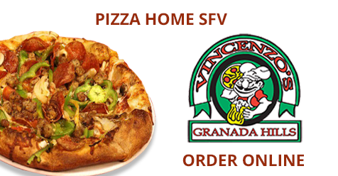 Pizza Home to Granada Hills – Vincenzo's Granada Hills