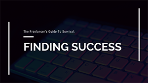 The-Freelancers-Guide-To-Survival-Finding-success