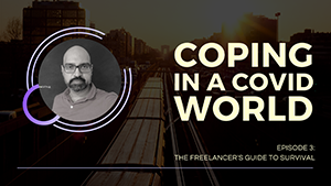The Freelancers Guide to Survival Coping In A Covid World