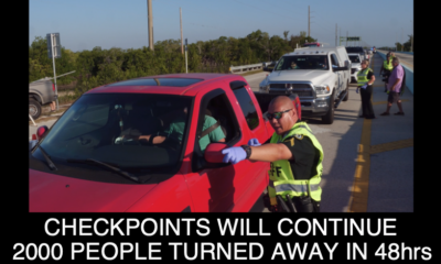 CHECKPOINTS INTO THE FLORIDA KEYS WILL CONTINUE: EST. 2000 PEOPLE TURNED AROUND IN 1ST 48 HRS