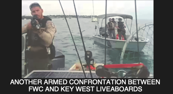 ANOTHER ARMED CONFRONTATION BETWEEN FWC AND KEY WEST LIVEABOARDS
