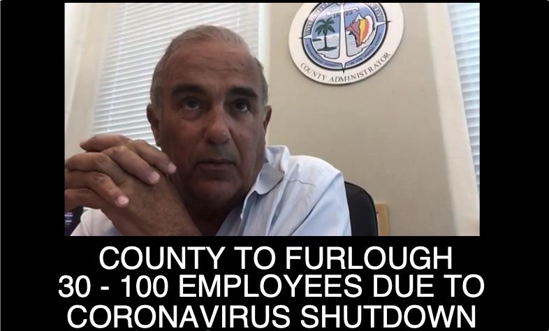 COUNTY SET TO FURLOUGH 30 - 100 EMPLOYEES DUE TO CORNONAVIRUS SHUTDOWN