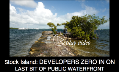 Stock Island: DEVELOPERS ZERO IN ON LAST BIT OF PUBLIC WATERFRONT
