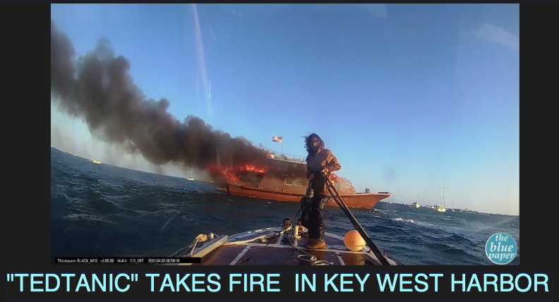 """""""Tedtanic"""" Takes Fire in Key West Harbor"""