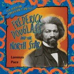 Frederick Douglass and the North Star