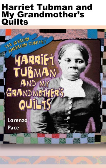 Harriet Tubman and My Grandmother's Quilts
