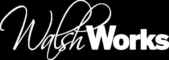 WALSHWORKS