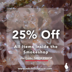 25% off Mitch's Boutique Smokeshop Items