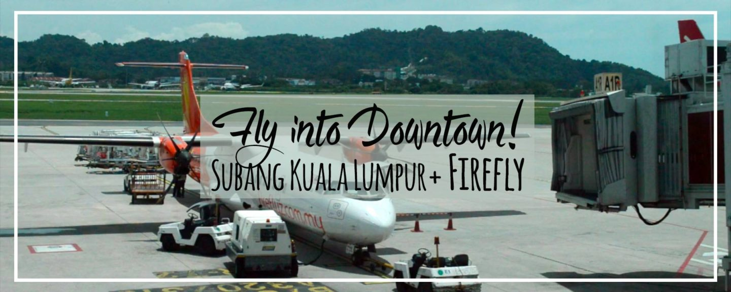 Penang to Subang Kuala Lumpur (NOT KLIA) with FireFly | Best Domestic Airline