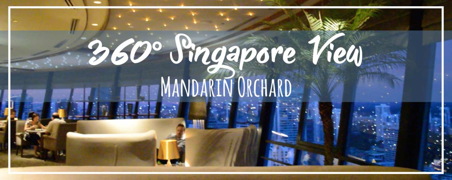 Mandarin Orchard Hotel Offers Singapore's Best 360 View