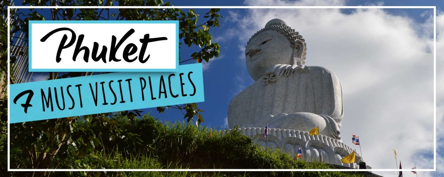 Phuket | 7 MUST VISIT Places from Big Buddha to Happy Hour