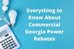 Commercial Georgia Power Rebates