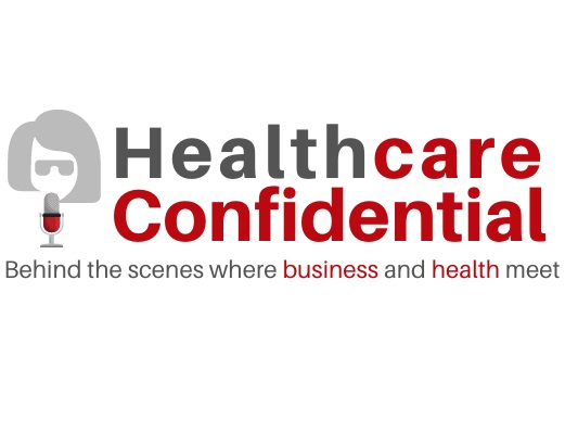 Healthcare Confidential Podcast Pulls Back the Curtain on the Business of Healthcare