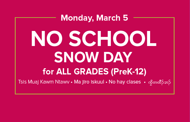 SNOW DAY: All schools will be closed, and programs, activities and events canceled Monday, March 5, due to the weather