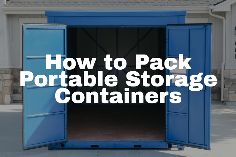 How to Pack a Portable Storage Container