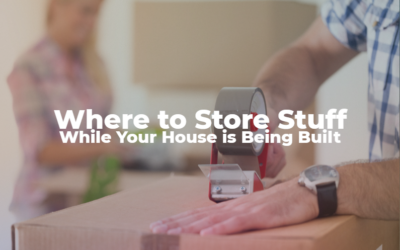 Where to Store Stuff While Your House is Being Built