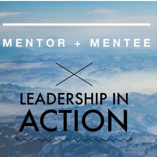 #33 Mentor + Mentee Leadership in Action