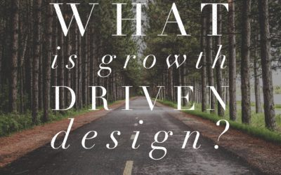 #38 | What is Growth Driven Design?