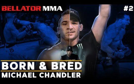 BORN & BRED: Michael Chandler #2   Bellator MMA