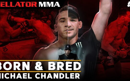 BORN & BRED: Michael Chandler   Bellator MMA