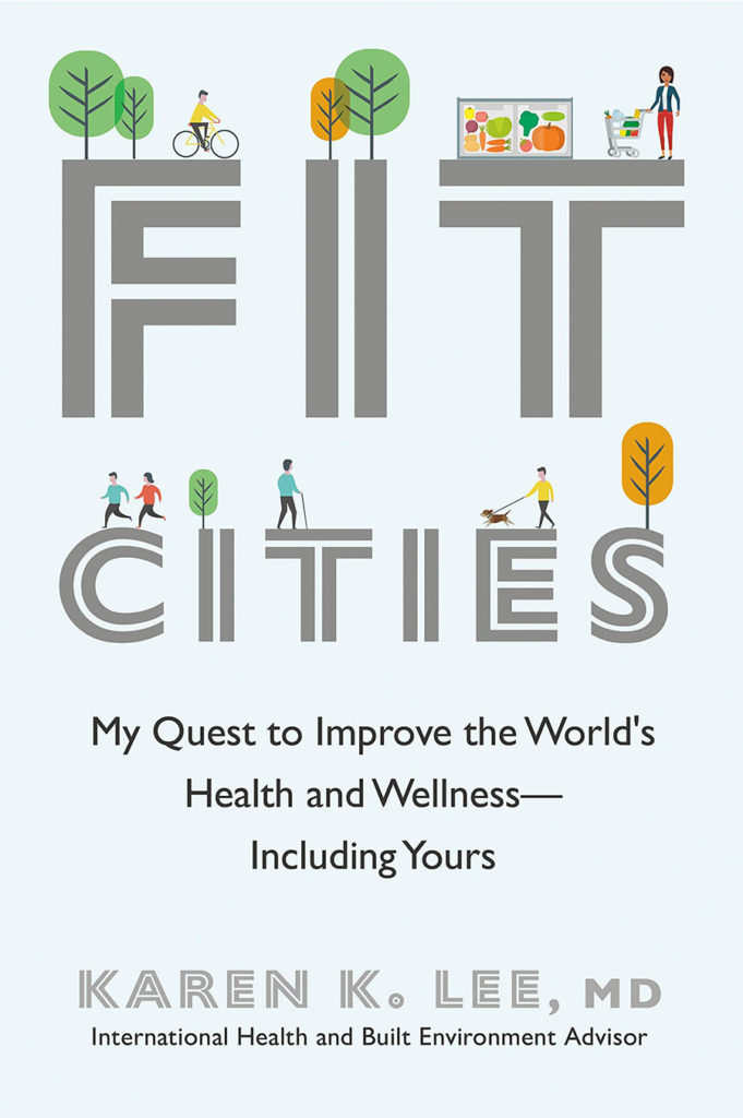 Fit Cities: My Quest to Improve the World's Health and Wellness–Including Yours