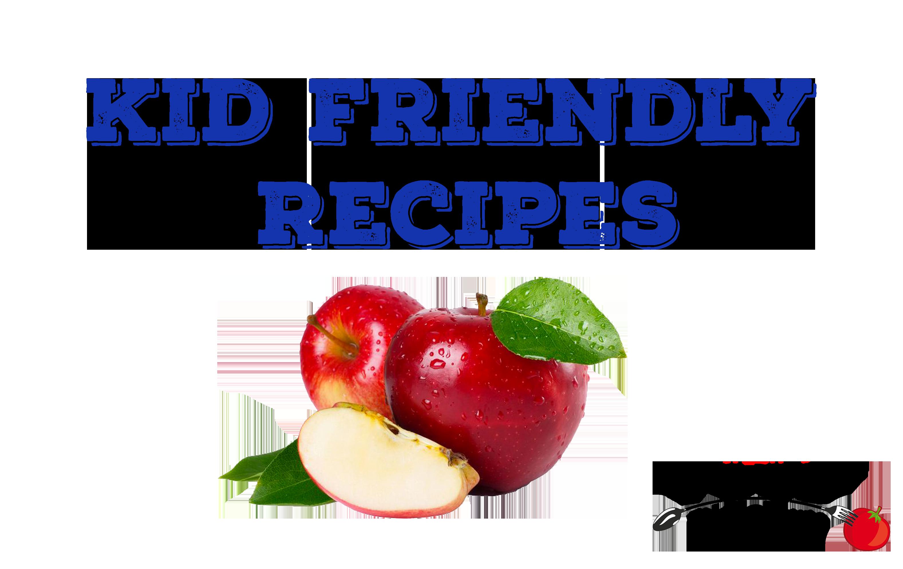 Kid Friendly Recipes