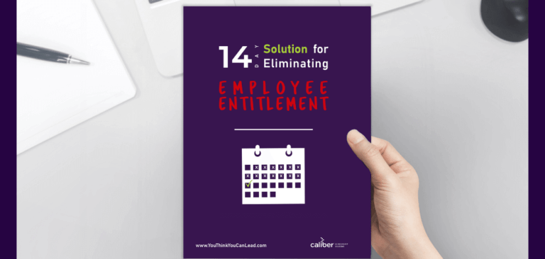 Leadership Development - 14 Day Solution to Eliminating Employee Entitlement