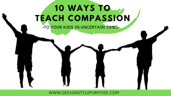 10 Ways To Teach Kids & Family Compassion
