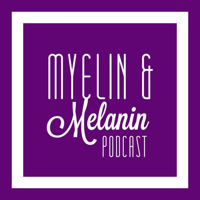 Myelin & Melanin™ Podcast