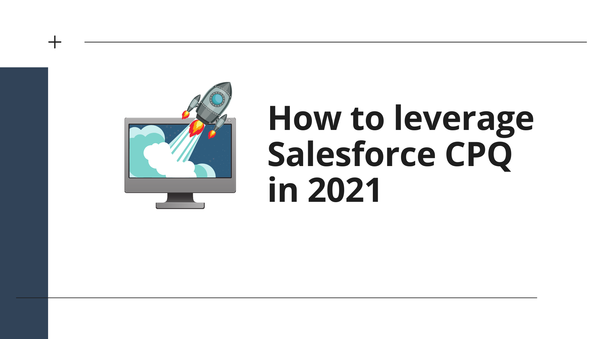 How to leverage Salesforce CPQ in 2021