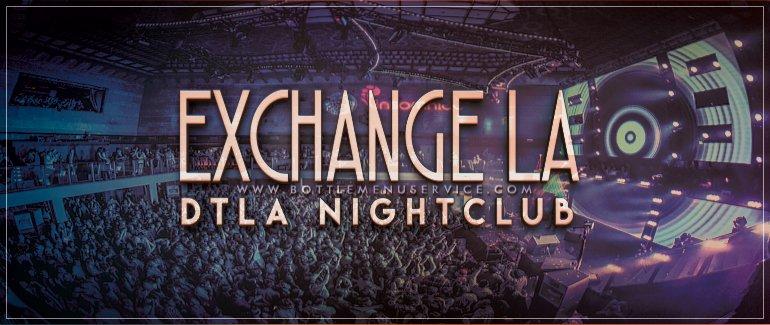 Exchange LA   Nightlife in LA