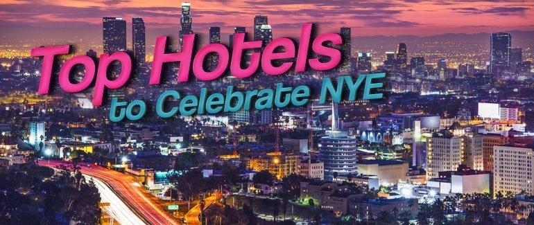 LA Top 8 Best Hotel New Years