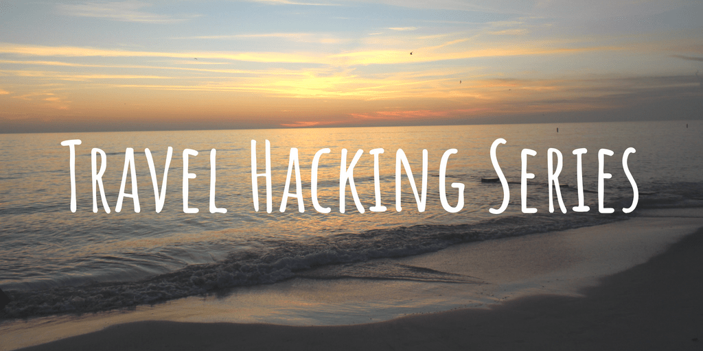 Travel Hacking pt 1: What is Travel Hacking?