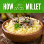 How to Cook Millet 2 Ways
