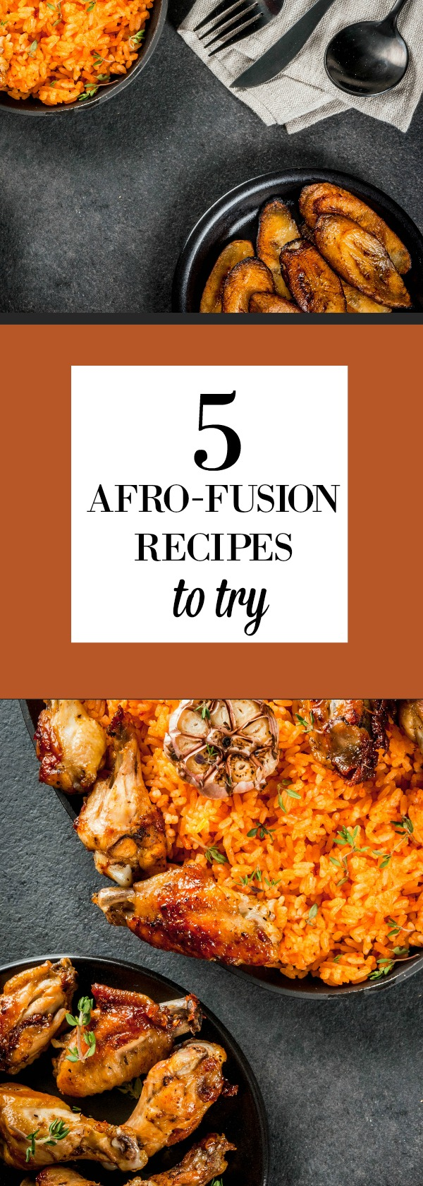 Afro-fusion cooking: Exploring the art of combining the traditional African cuisine with elements from other cultures to create Afro-fusion cuisine + 5 Afro-fusion recipes to try