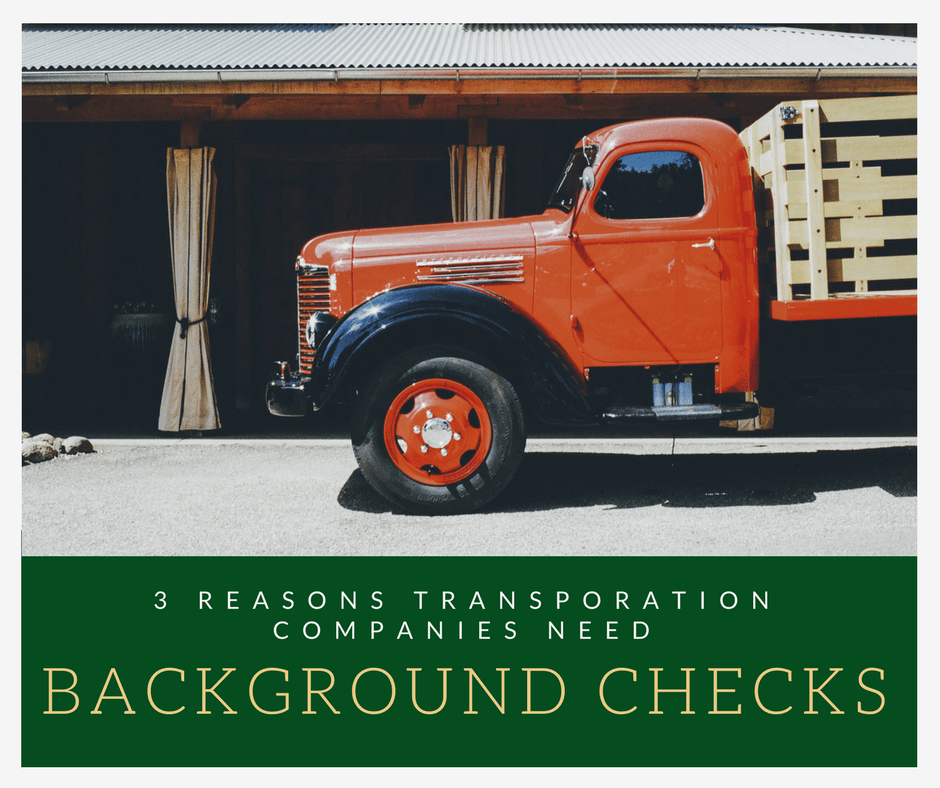3 Reasons Background Investigations Are Critical in the Transportation Industries